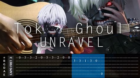 fingerstyle cover tutorial tokyo ghoul unravel fingerstyle cover tab tutorial