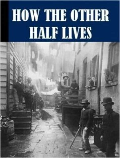 one half from the east books how the other half lives by jacob riis 9780557670055
