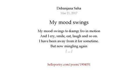 my mood swings my mood swings by debanjana saha hello poetry