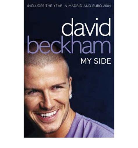 David Beckhams Softer Side by David Beckham My Side David Beckham 9780007157334