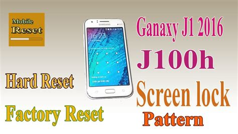 screen lock pattern not working hard reset galaxy j1 2016 j100h bypass screen lock pattern