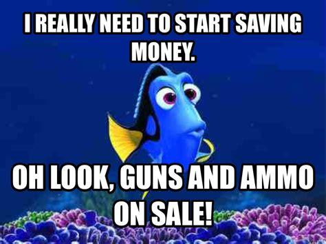 Saving Money Meme - livememe com forgetful fish dory