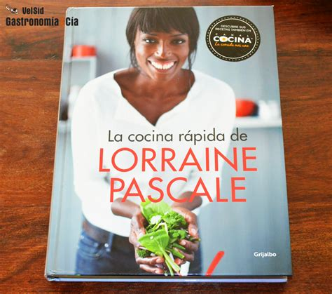 la cocina r 225 pida de lorraine pascale libro gastronom 237 a c 237 a