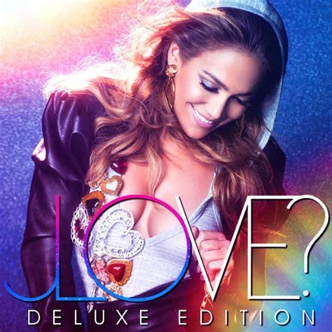 jennifer lopez what is love consdifindsult jennifer lopez love deluxe album