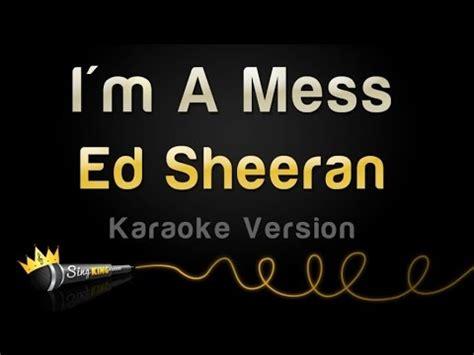download mp3 ed sheeran i m a mess download ed sheeran im a mess karaoke version mp3 mp3 id