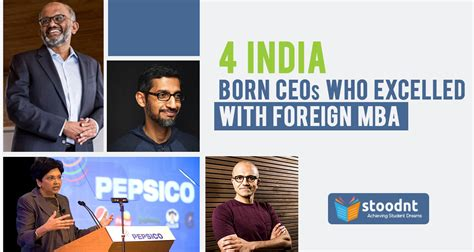 Mba In Abroad For Indians by 4 India Born Ceos Who Excelled With Mba From Foreign