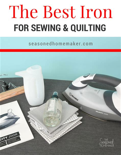 the best steam iron for sewing and quilting the seasoned
