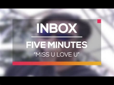 download mp3 five minutes i miss u five minutes miss u love u live on inbox youtube