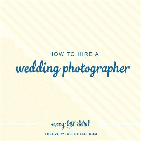 Hire Wedding Photographer by How To Hire A Wedding Photographer Every Last Detail