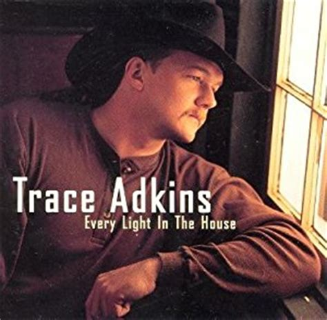 trace adkins every light in the house trace adkins every light in the house if i fall amazon com music