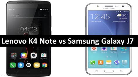 Samsung J7 Note lenovo k4 note vs samsung galaxy j7 gse mobiles