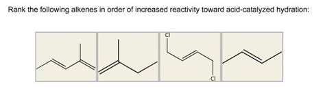 hydration questions and answers rank the following alkenes in order of increased r