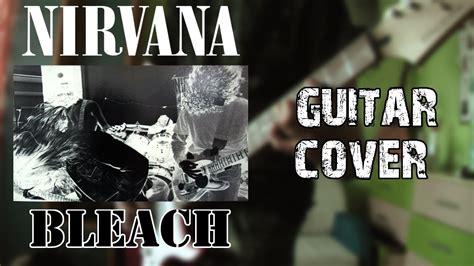 download mp3 full album nirvana nirvana bleach full album guitar cover youtube