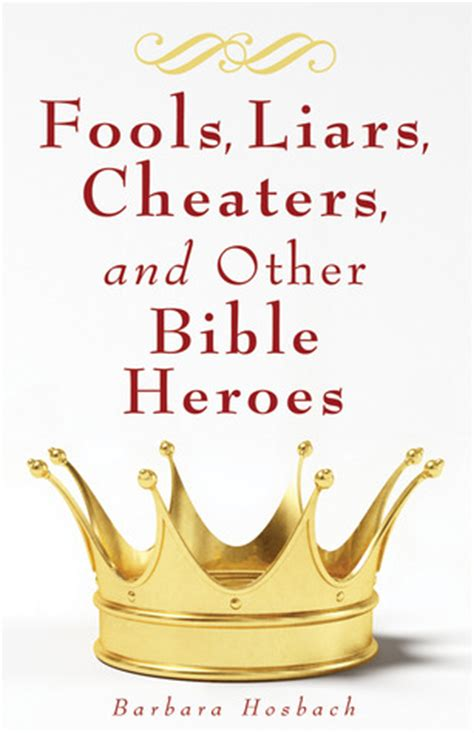 friends and other liars a novel books fools liars cheaters and other bible heroes by barbara