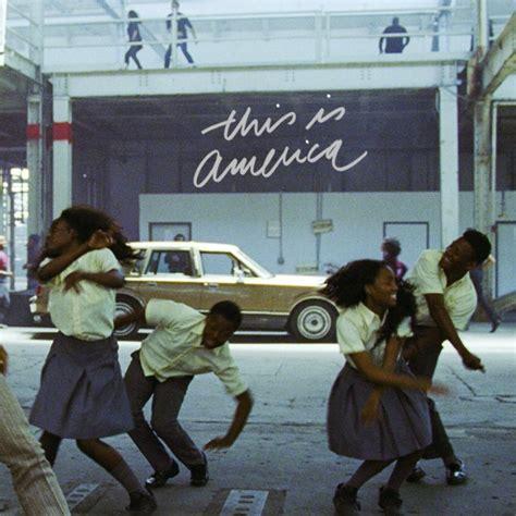 childish gambino best songs childish gambino shares new song video quot this is america