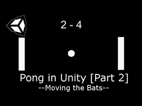 tutorial unity pong unity tutorial 1 pong 2 9 moving the bats youtube