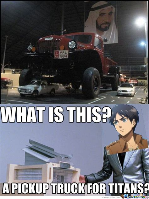 Pickup Meme - a pickup truck for titans by ramdon meme center