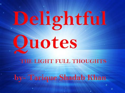 Life S Beautiful Delightful Quotesdelightful Quotes - how delightful it would be to love if on by george de