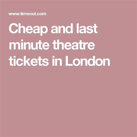 best cheap tickets best 25 cheap theatre tickets ideas on cheap