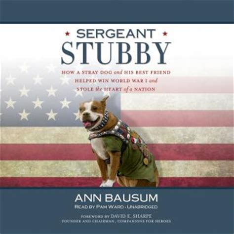Sergeant Stubby Summary Free Sergeant Stubby How A Stray And His Best Friend Helped Win World War I And Stole The
