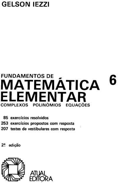 Volume 6 - Complexos, Polinômios e Equações • FUVESTIBULAR