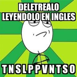 Memes Generator En Espaã Ol - meme challenge accepted deletrealo leyendolo en ingles t