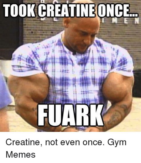 creatine or not 25 best memes about creatine not even once creatine not