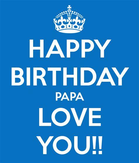 happy birthday papa design happy birthday papa love you poster mayank keep calm