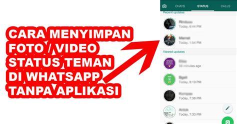 menyimpan foto video teman  status wa
