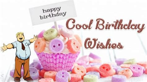 Cool Quotes For Birthday Cool Birthday Wishes Cool Birthday Messages Quotes