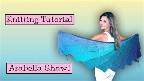 arabella shawl pattern knitting tutorial skeino arabella shawl youtube