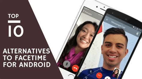 facetime for android 10 best alternatives to facetime for android