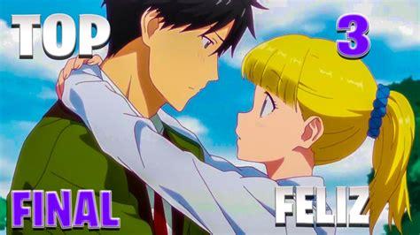 top  animes romance  final feliz  eltiojoni