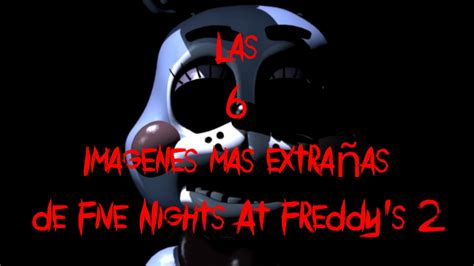 imagenes terrorificas de fnaf las 6 imagenes mas extra 241 as de five nights a freddy s 2