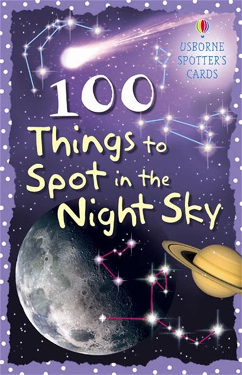 100 things to see in the sky from planets and satellites to meteors and constellations your guide to stargazing books 100 things to spot in the sky at usborne books at home