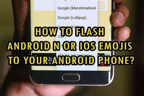 how to get flash on android how to flash android n or ios emojis to your android phone