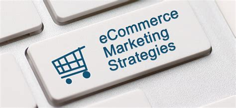 the best ecommerce best ecommerce marketing strategies