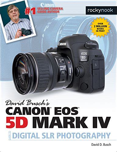 david busch s canon eos 6d ii guide to digital slr photography books save 39 david busch s canon 5d iv guide to
