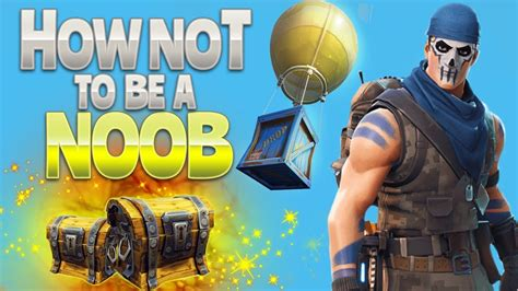 How Not To Be A how not to be a noob fortnite battle royale