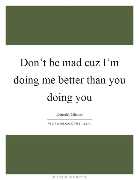 quotes about doing better i m better than you quotes