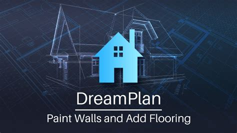 dream plan home design youtube dream plan home design paint walls and add flooring youtube