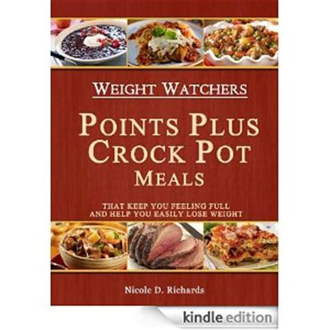 weight watchers crock pot smart points cookbook complete guide of weight watchers smart points cooker cookbook to lose weight faster and be cookbook electric pressure cooker cookbook books free weight watchers crock pot meals cookbook