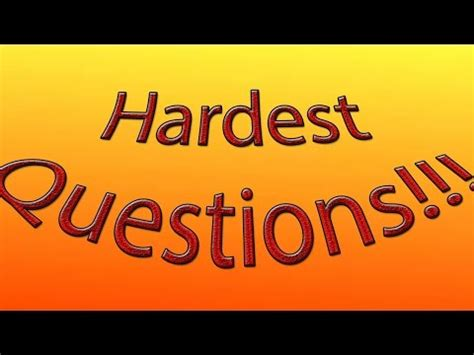 Hardest Or Question 2 Hardest Questions In The World