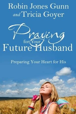when a husband prays books praying for your future husband preparing your for