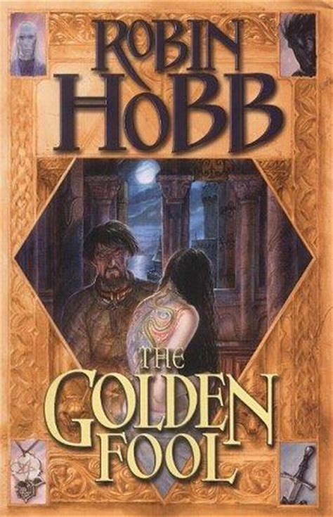 the golden fool the the golden fool tawny man book 2 by robin hobb