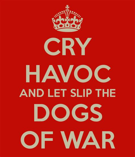 let slip the dogs of war cry havoc and let slip the dogs of war keep calm and carry on image generator