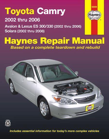 camry avalon solara es300 es330 repair manual 2002 2008 haynes