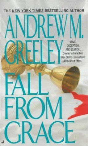 fall from grace a novel books fall from grace andrew m greeley 174 reading