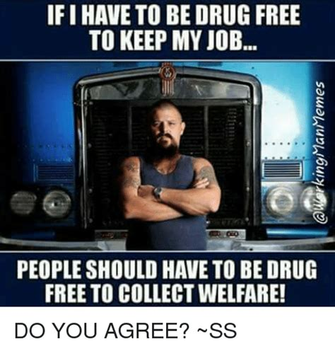How To Collect Welfare Meme - 25 best memes about drug free drug free memes