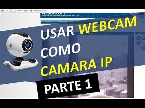 camara web para hacer videos convertir webcam en camara ip usar camara web usb como